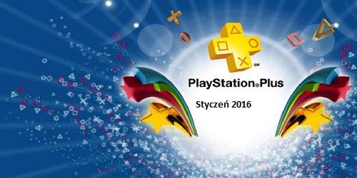 Playstation Plus - Styczeń 2016